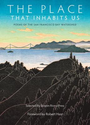 Place That Inhabits Us : Poems of the San Francisco Bay Watershed N/A edition cover
