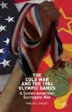 Cold War and the 1984 Olympic Games A Soviet-American Surrogate War  2013 edition cover
