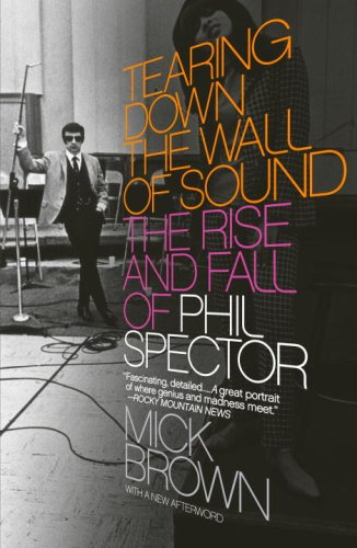 Tearing down the Wall of Sound The Rise and Fall of Phil Spector N/A 9781400076611 Front Cover