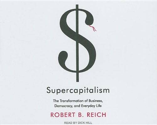 Supercapitalism: The Transformation of Business, Democracy, and Everyday Life  2007 edition cover