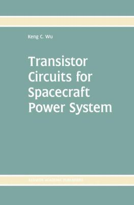 Transistor Circuits for Spacecraft Power System   2003 9781402072611 Front Cover