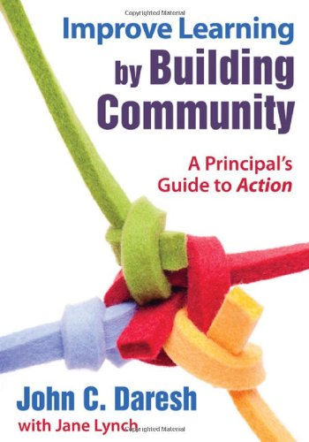 Improve Learning by Building Community A Principal's Guide to Action  2010 edition cover