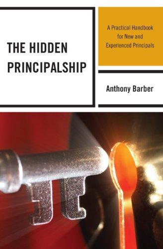 Hidden Principalship A Practical Handbook for New and Experienced Principals  2013 edition cover