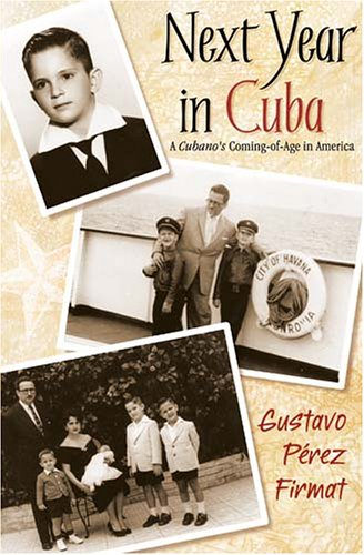 Next Year in Cuba A Cubano's Coming-of-Age in America  2005 edition cover