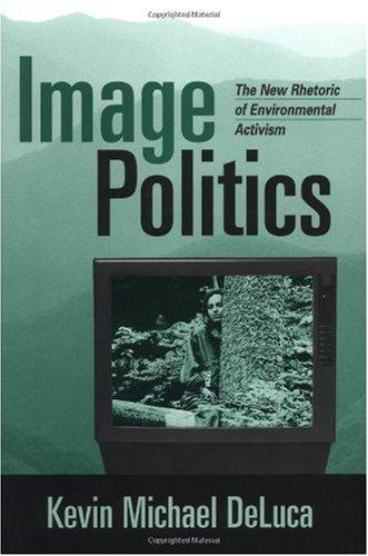 Image Politics The New Rhetoric of Environmental Activism  1999 edition cover
