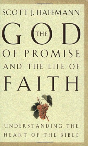 God of Promise and the Life of Faith Understanding the Heart of the Bible  2001 edition cover