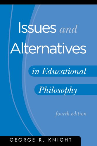 Issues and Alternatives in Educational Philosophy:  2008 edition cover