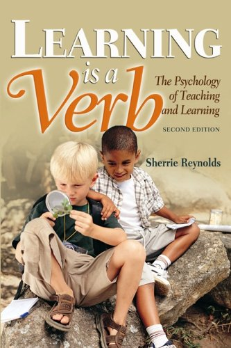 Learning Is a Verb The Psychology of Teaching and Learning 2nd 2004 (Revised) edition cover