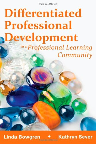 Differentiated Professional Development in a Professional Learning Community   2010 edition cover