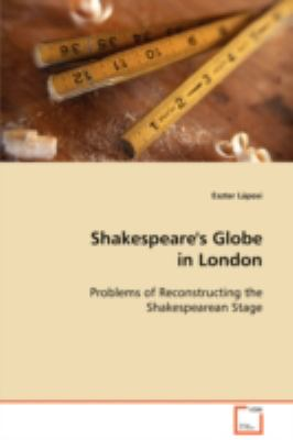 Shakespeare's Globe in London:   2008 9783836477611 Front Cover