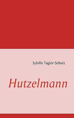 Hutzelmann  N/A 9783837058611 Front Cover