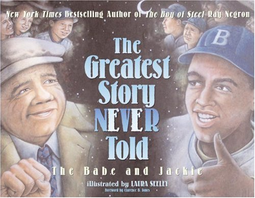 Greatest Story Never Told The Babe and Jackie  2008 9780061471612 Front Cover