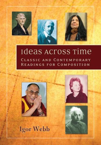 Ideas Across Time Classic and Contemporary Readings for Composition  2008 edition cover