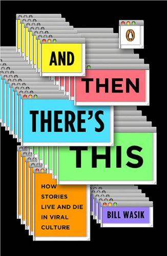 And Then There's This How Stories Live and Die in Viral Culture  2010 9780143117612 Front Cover