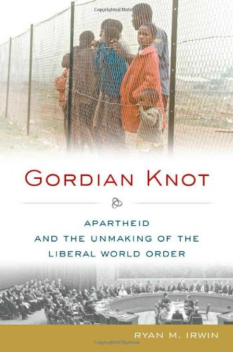 Gordian Knot Apartheid and the Unmaking of the Liberal World Order  2012 edition cover