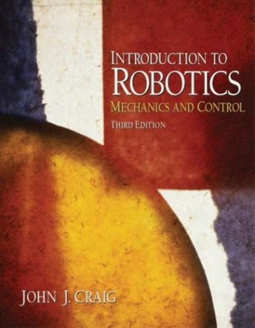 Introduction to Robotics Mechanics and Control 3rd 2005 (Revised) edition cover