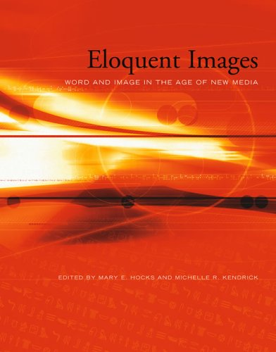 Eloquent Images Word and Image in the Age of New Media  2005 edition cover