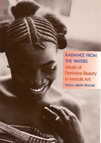 Radiance from the Waters Ideals of Feminine Beauty in Mende Art Reprint 9780300048612 Front Cover