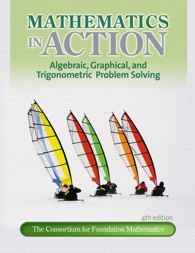 Mathematics in Action Algebraic, Graphical, and Trigonometric Problem Solving 4th 2012 (Revised) edition cover