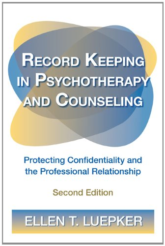 Record Keeping in Psychotherapy and Counseling Protecting Confidentiality and the Professional Relationship 2nd 2012 (Revised) edition cover