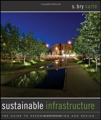 Sustainable Infrastructure The Guide to Green Engineering and Design  2010 (Guide (Instructor's)) 9780470453612 Front Cover