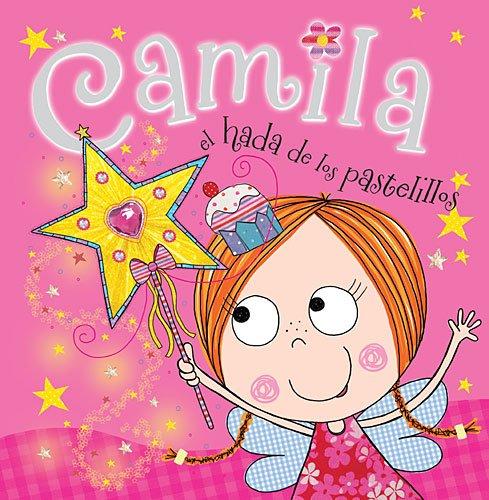 Camila, el Hada de Los Pastelillos   2014 9780529106612 Front Cover