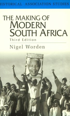 Making of Modern South Africa Conquest, Segregation and Apartheid 3rd 2000 (Revised) edition cover
