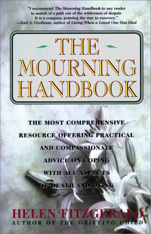 Mourning Handbook The Most Comprehensive Resource Offering Practical and Compassionate Advice on Coping with All Aspects of Death and Dying  1995 edition cover