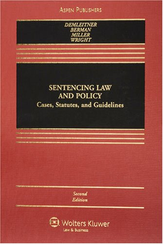 Sentencing Law and Policy Cases, Statutes, and Guidelines, Second Edition 2nd 2007 (Revised) 9780735563612 Front Cover