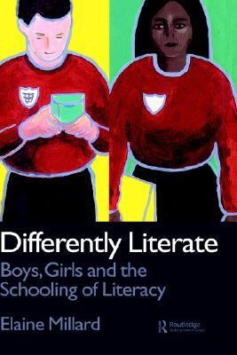 Differently Literate Boys, Girls and the Schooling of Literacy  1997 9780750706612 Front Cover