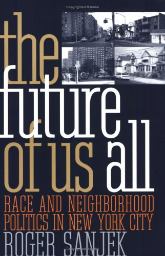 Future of Us All Race and Neighborhood Politics in New York City N/A edition cover