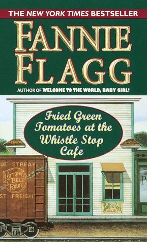 Fried Green Tomatoes at the Whistlestop Cafe   1987 edition cover