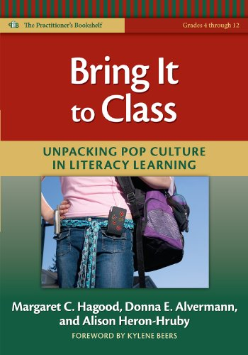 Bring It to Class Unpacking Pop Culture in Literacy Learning  2010 edition cover