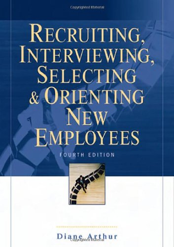 Recruiting, Interviewing, Selecting and Orienting New Employees  4th 2005 (Revised) edition cover
