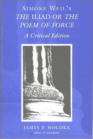 Simone Weil's the Iliad or the Poem of Force  3rd 2006 (Revised) edition cover