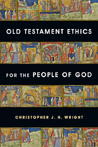 Old Testament Ethics for the People of God   2004 edition cover