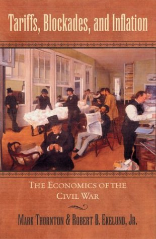 Tariffs, Blockades, and Inflation The Economics of the Civil War  2004 edition cover