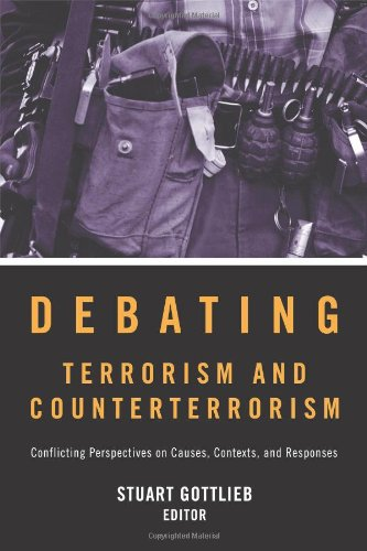 Debating Terrorism and Counterterrorism Conflicting Perspectives on Causes, Contexts, and Responses  2008 edition cover