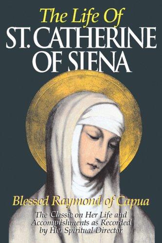 S. Caterina Da Siena: Vita Scritta Dal B. Raimondo Da Capua, Confessore Della Santa   1960 9780895557612 Front Cover