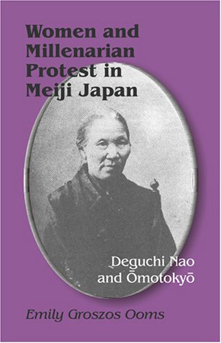 Women and Millenarian Protest in Meiji Japan Deguchi Nao and Omotokyo  2010 edition cover