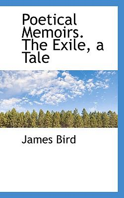Poetical Memoirs the Exile, a Tale N/A 9781115355612 Front Cover