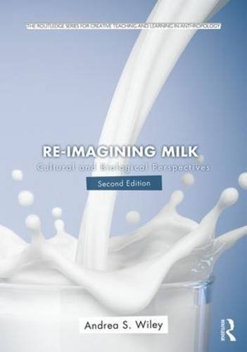 Re-Imagining Milk Cultural and Biological Perspectives 2nd 2016 (Revised) 9781138927612 Front Cover