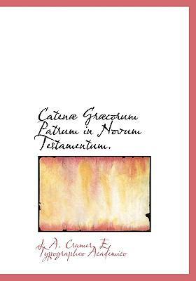 Catenæ Græcorum Patrum in Novum Testamentum N/A edition cover