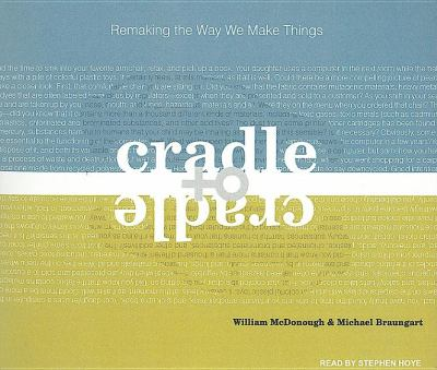 Cradle to Cradle: Remaking the Way We Make Things  2008 edition cover
