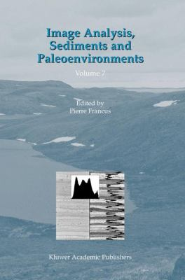 Image Analysis, Sediments and Paleoenvironments   2004 9781402020612 Front Cover