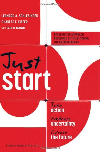 Just Start Take Action, Embrace Uncertainty, Create the Future  2012 edition cover