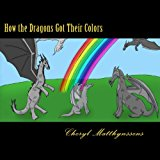 How the Dragons Got Their Colors  Large Type 9781484169612 Front Cover
