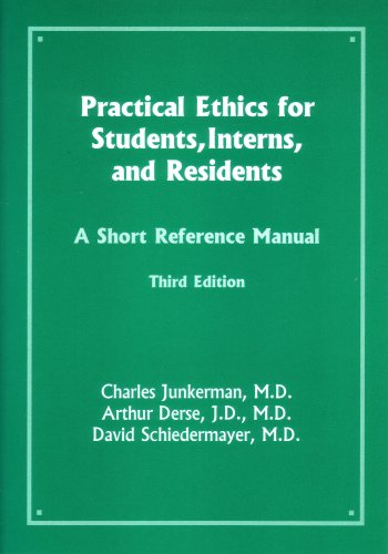 Practical Ethics for Students, Interns, and Residents A Short Reference Manual 3rd 2009 edition cover