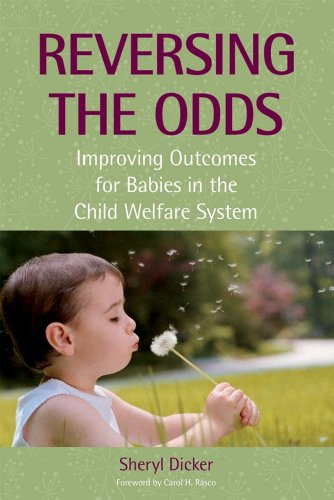 Reversing the Odds Improving Outcomes for Babies in the Child Welfare System  2009 edition cover