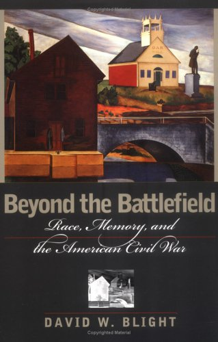 Beyond the Battlefield Race, Memory, and the American Civil War  2002 edition cover